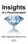 Insights of a Psychoanalyst - Ruth Velikovsky Sharon