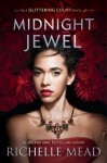 Midnight Jewel (The Glittering Court) - Richelle Mead, Kyla Garcia