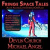 Fringe Space Tales - All of Amanda Love's Stories, in One Place - Michael Angel, Devlin Church, Bill Royal