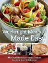 Weeknight Meals Made Easy: 365 Sensationally Simple Dishes Ready in Just 30 Minutes - Reader's Digest Association, Reader's Digest Association