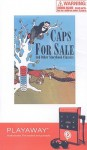 Caps for Sale and Other Storybook Classics: Caps for Sale/Millions of Cats/Petunia/Leo the Late Bloomer/The Little Red Hen - Esphyr Slobodkina, Wanda Gág, Roger Duvoisin, Robert Kraus, Paul Galdone
