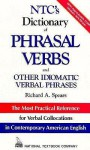 Ntc's Dictionary Of Phrasal Verbs And Other Idiomatic Verbal Phrases - Richard A. Spears