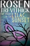 Two Shades of the Lilac Sunset - Rosen Trevithick