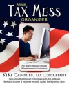 Annual Tax Mess Organizer for Self-Employed People & Independent Contractors: Help for self-employed individuals who did not keep itemized income and expense records during the business year. - Kiki Canniff