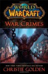 War Crimes (World of Warcraft) by Christie Golden (2014-05-06) - Christie Golden