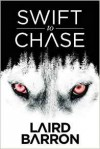 Swift to Chase - Laird Barron, Paul Tremblay