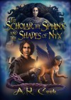 The Scholar, the Sphinx and the Shades of Nyx - A.R. Cook