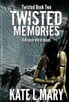 Twisted Memories - Kate L. Mary