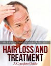 Hair Loss and Treatment: A Complete Guide - Mir Joffrey, Christopher Bailey