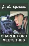 Charlie Ford Meets X - J. D. Tynan