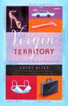 Virgin Territory: Stories from the Road to Womanhood - Cathy Alter