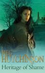 Heritage of Shame - Meg Hutchinson