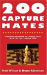 200 Capture Mates: One and Two Move Checkmates - Fred Wilson, Bruce Alberston