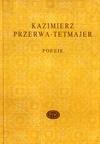 Poezje. - Kazimierz Przerwa- Tetmajer