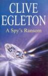 A Spy's Ransom - Clive Egleton
