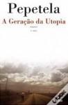 A Geração da Utopia - Pepetela