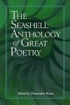 The Seashell Anthology of Great Poetry - Christopher Burns, John Ashbery, Allen Ginsberg, W.H. Auden, Seamus Heaney, Robert Herrick, Gerard Manley Hopkins, A.E. Housman, Langston Hughes, Randall Jarrell, Robinson Jeffers, John Keats, Mary Coleridge, Rudyard Kipling, Etheridge Knight, John Berryman, D.H. Lawre