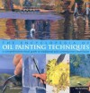 The Encyclopedia Of Oil Painting Techniques: A Comprehensive Visual Guide to Traditional and Contemporary Techniques - Jeremy Galton