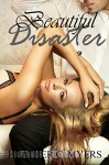 Beautiful Disaster - Heather C. Myers, Desiree DeOrto