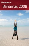 Frommer's Bahamas 2008 (Frommer's Complete Guides) - Darwin Porter, Danforth Prince