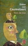 Hors de moi - Didier van Cauwelaert