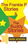 The Frankie P. Stories & The Buddy Stories - Mark McKenna