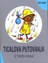 Ticalova putovanja: iz života mrava - Zoran Pongrašić