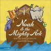 Noah & the Mighty Ark - Rhonda Gowler Greene