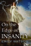 On The Edge of Insanity - Emily Watson