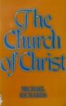 The Church of Christ: An Exploration - Michael Richards