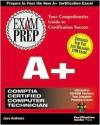 A+ Exam Prep (Exam Prep (Coriolis' Certification Insider Press)) - Jean Andrews