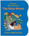 Baby Moses (Famous Bible-Stories (Christian Focus)) - Carine Mackenzie