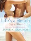 Life's A Beach - Jamie K. Schmidt