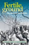 Fertile Ground: Che Guevara and Bolivia: A First-Hand Account - Rodolfo Saldana, Mary-Alice Waters
