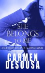 She Belongs to Me: A Southern Romantic-Suspense Novel - Charlotte - Book One - Carmen DeSousa, Viola Estrella