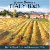 Karen Brown's Italy: Bed & Breakfasts and Itineraries 2006 (Karen Brown's Italy Bed & Breakfast: Exceptional Places to Stay & Itineraries) - Clare Brown