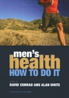 Men's Health - How to Do It - David Conrad, Alan White