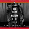 The Brief History of the Dead - Kevin Brockmeier, Richard Poe