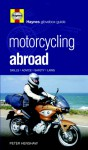 Motorcycling Abroad: Skills,Advice,Safety,Laws - Peter Henshaw