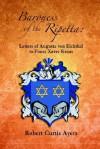 Baroness of the Ripetta: Letters of Augusta Von Eichthal to Franz Xaver Kraus - Robert Ayers, Augusta Eichthal