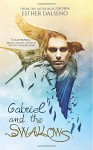 Gabriel And The Swallows (The Volatile Duology) (Volume 1) - Esther Dalseno