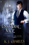 An Unnatural Vice (Sins of the Cities) - KJ Charles