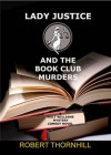 Lady Justice and the Book Club Murders - Robert Thornhill