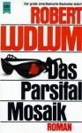 Das Parsifal-Mosaik - Robert Ludlum