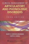 Clinical Management of Articulatory and Phonologic Disorders - Mary Gordon-Brannan, Curtis E. Weiss