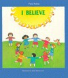 I Believe (Learning My Prayers) - Piera Paltro, Anna M. Curti, Daughters of St. Paul Staff