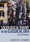 Sociological Theory in the Classical Era: Text and Readings - Laura Desfor Edles, Scott Appelrouth