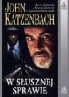 W słusznej sprawie - John Katzenbach