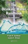 The Drinking Water Handbook, Second Edition - Frank Spellman, Joanne E. Drinan