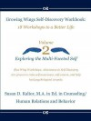 Growing Wings Self-Discovery Workbook-Vol.2: :18 Workshops to a Better Life: Exploring the Multi-Faceted Self - Susan D. Kalior